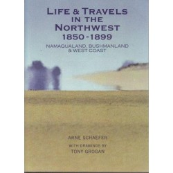 Life & Travels in the Northwest 1850-1899