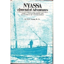 Nyassa A Journal of Adventures: Whilst Exploring Lake Nyassa, Central Africa and Establishing the Settlement of Livingstonia