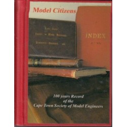 Model Citizens: 100 years record of Cape Town Society of Model Engineers (Signed)