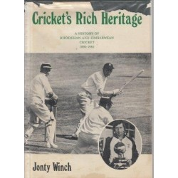 Cricket's Rich Heritage: A History of Rhodesian and Zimbabwean Cricket 1890-1982