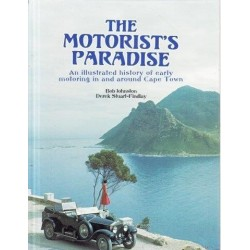 The Motorist's Paradise: An Illustrated History of Early Motoring in and Around Cape Town (Signed)