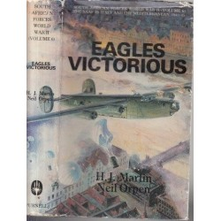 Eagles Victorious: The Operations of the South African Forces over the Mediterranean and Europe, Italy, the Balkans