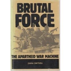 Brutal Force: The Apartheid War Machine
