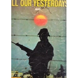 All Our Yesterdays 1890 - 1970: Illustrated Life Rhodesia