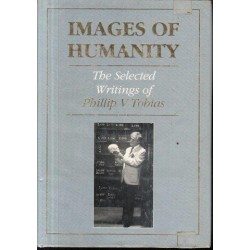 Images of Humanity: Selected Writings of Phillip V. Tobias