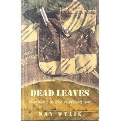 Dead Leaves: Two Years in the Rhodesian War