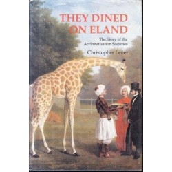 They Dined on Eland: The Story of the Acclimatization Societies