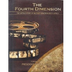 The Fourth Dimension - The Untold Story of Military Health in South Africa