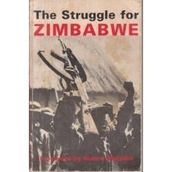 The Struggle for Zimbabwe - the Chimurenga War