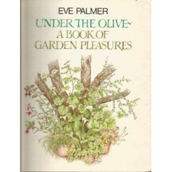 Under the Olive - A Book of Garden Pleasures