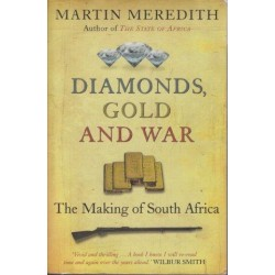 Diamonds, Gold and War: The British, the Boers, and the Making of South Africa