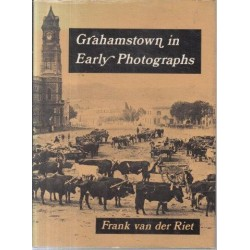 Grahamstown in Early Photographs