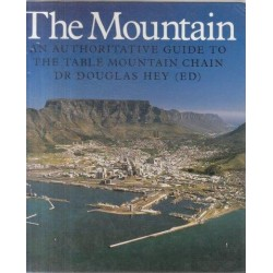 The Mountain - an Authoritative Guide to the Table Mountain Chain