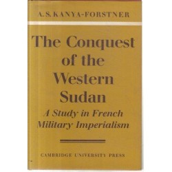 The Conquest of the Western Sudan: A Study in French Military Imperialism