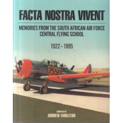 Facta Nostra Vivent: Memories From The South African Air Force Central Flying School