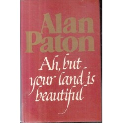 Ah, But Your Land is Beautiful (First Edition)
