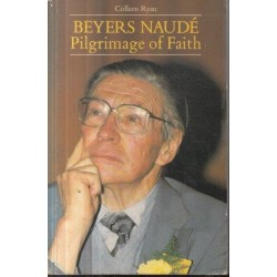 Beyers Naude - Pilgrimage of Faith