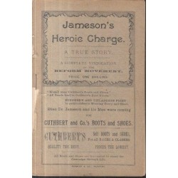 Jameson's Heroic Charge - A True Story - A Complete Vindication of the Reform Movement