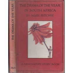 The Drama of the Year in South Africa - A First Nature Study Book