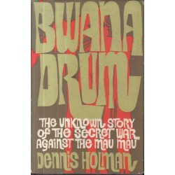 Bwana Drum - The Unknown Story Of The Secret War Against The Mau Mau