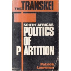 The Transkei: South Africa's Politics Of Partition