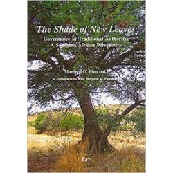The Shade of New Leaves: Governance in Traditional Authority. A Southern African Perspective