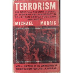 Terrorism - The First Full Account In Detail of Terrorism & Insurgency in Southern Africa