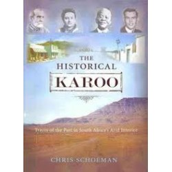 The Historical Karoo: Traces of the Past in South Africa's Arid Interior