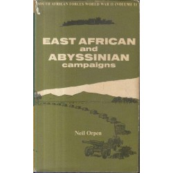 East African and Abyssinian Campaigns (Vol. 1 of South African Forces World War II)