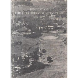 History of the Pretoria Country Club 1909-1975