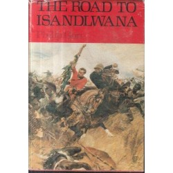 The Road to Isandlwana: The Battles of an Imperial Battalion