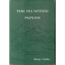 The Plumtree Papers - A History of Bulalima- Mangwe & Life in Rhodesia up to 1922