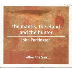 The Mantis, the Eland and the Hunter: Follow the San