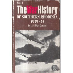 The War History of Southern Rhodesia 1939 - 1945 (Volume 2I)