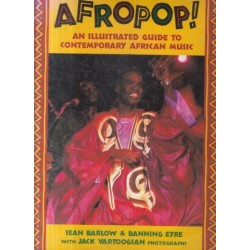 Afropop! An Illustrated Guide To Contemporary African Music