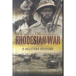 The Rhodesian War - A Military History
