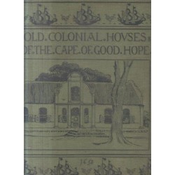 Old Colonial Houses of the Cape of Good Hope