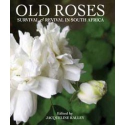Old Roses - Survival and Revival in South Africa (signed)