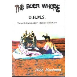The Boer Whore O. H. M. S. Valuable Commodity - Handle With Care (Signed)