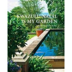 Kwazulu-Natal Is My Garden (Signed)