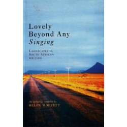 Lovely Beyond Any Singing: Landscape In South African Literature