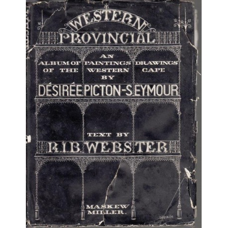 Western Provincial - an Album of Paintings and Drawings of the Western Cape (limited, signed)