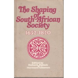 The Shaping Of South African Society, 1652-1840