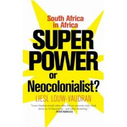 Superpower Or Neocolonialist? South Africa in Africa
