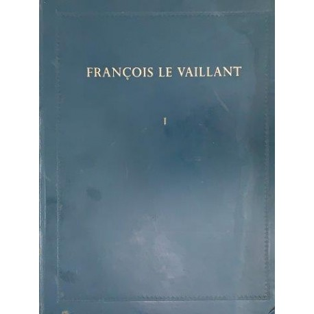 Francois Le Vaillant - Traveller in South Africa, 2 Vols (deluxe leatherbound limited edition)