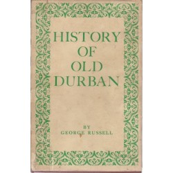 History of Old Durban and Reminiscences of an Emigrant of 1850