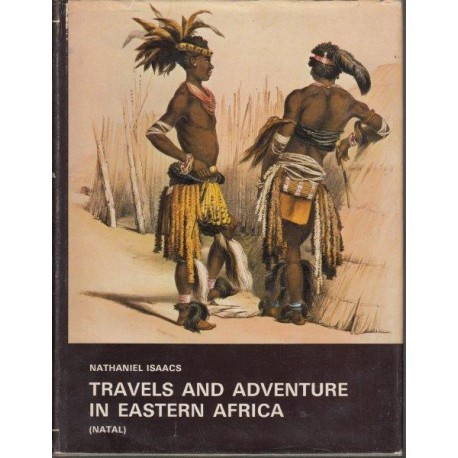 Travels and Adventure in Eastern Africa - Descriptive of the Zoolus, their Manners, Customs...