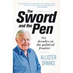 The Sword And The Pen - Six Decades On The Political Frontier