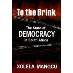 To The Brink - The State of Democracy in South Africa