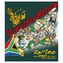 Vuvuzela Nation - Zapiro on SA Sport, 1995-2013 (Signed)